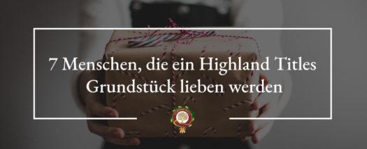 7 Personen, denen ein Highland Titles Grundstück zu Weihnachten geschenkt werden kann